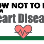 how-not-to-die-from-heart-disease